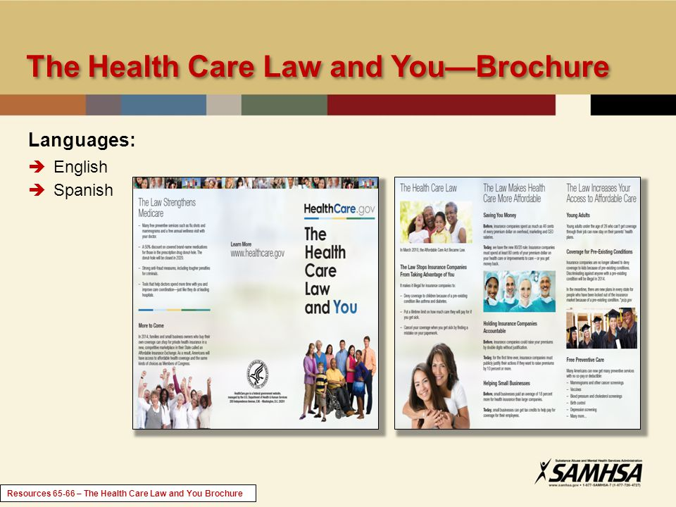 The Health Care Law and YouBrochure Languages: English Spanish Resources 65-66 – The Health Care Law and You Brochure