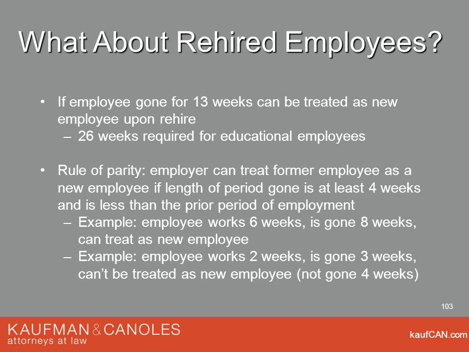 kaufCAN.com 103 What About Rehired Employees.