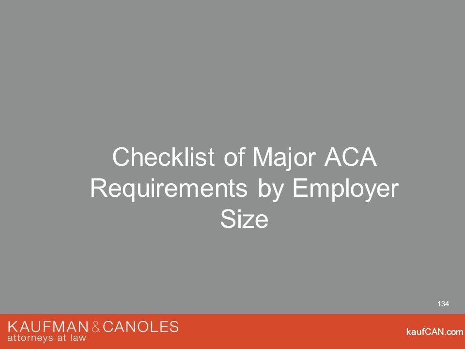 kaufCAN.com 134 Checklist of Major ACA Requirements by Employer Size