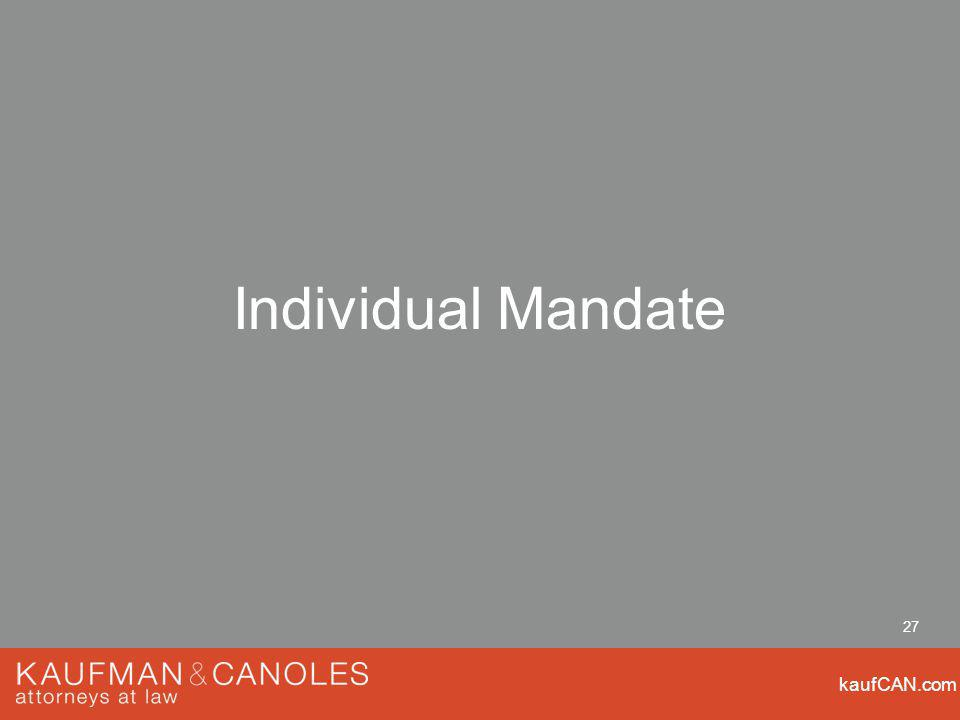 kaufCAN.com 27 Individual Mandate