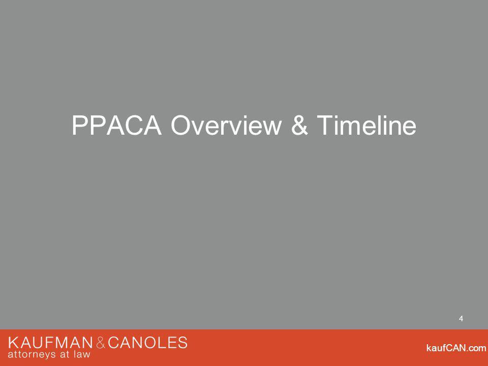 kaufCAN.com 4 PPACA Overview & Timeline