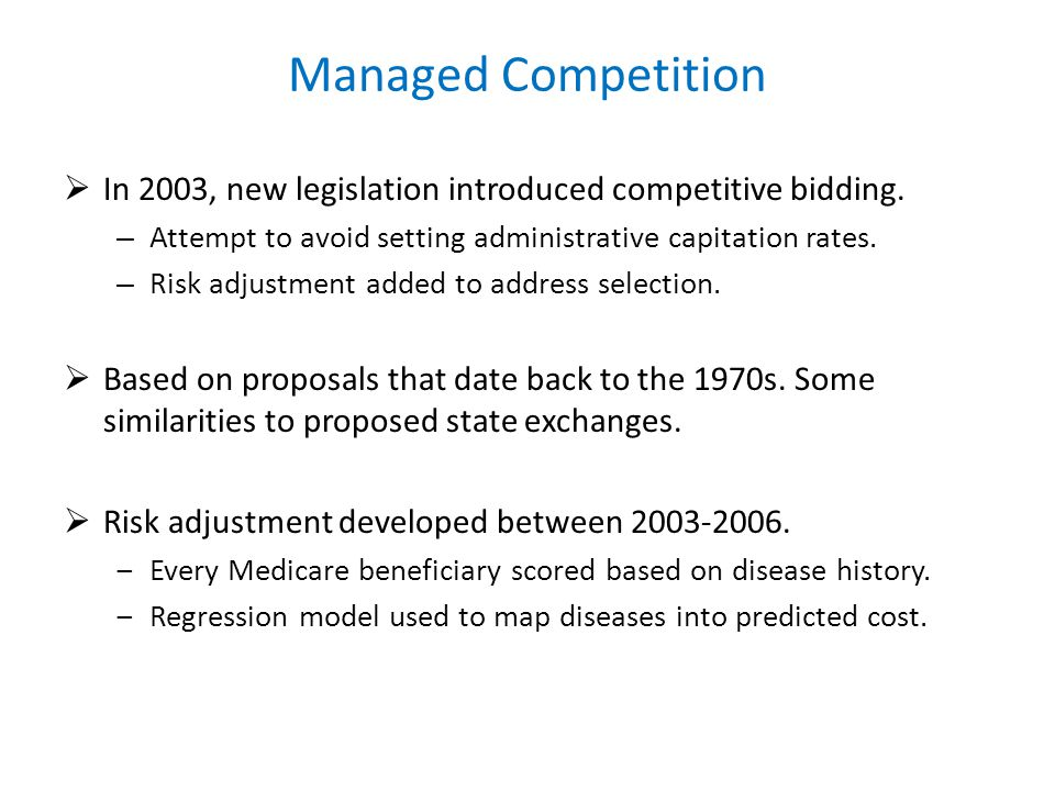 Managed Competition In 2003, new legislation introduced competitive bidding.