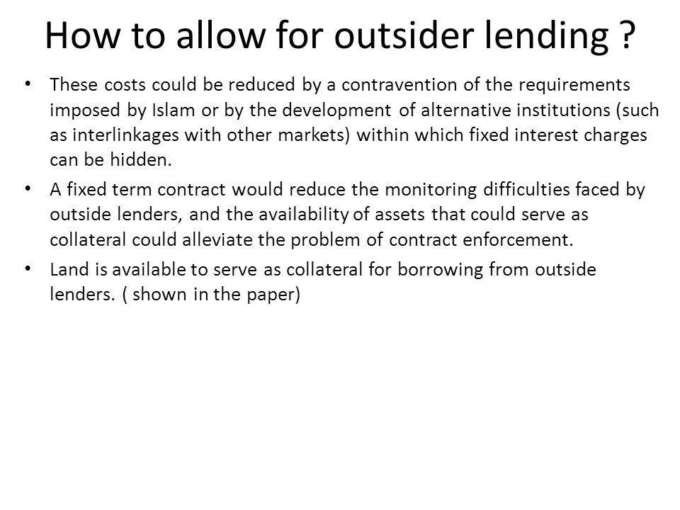 How to allow for outsider lending ? These costs could be reduced by a contravention of the requirements imposed by Islam or by the development of alte