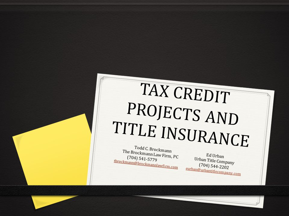 TAX CREDIT PROJECTS AND TITLE INSURANCE Todd C.