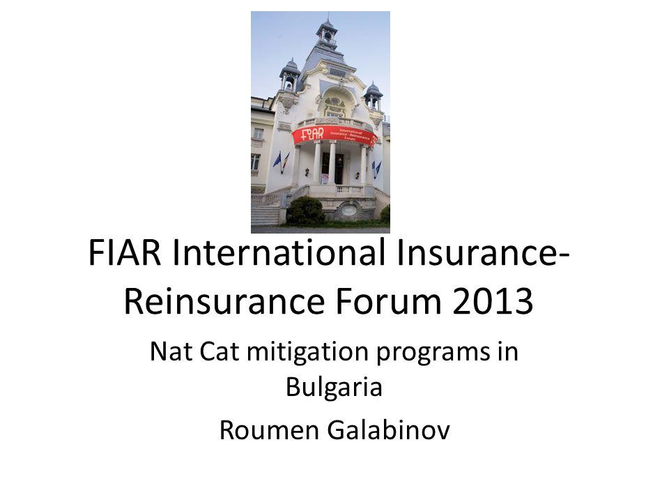 FIAR International Insurance- Reinsurance Forum 2013 Nat Cat mitigation programs in Bulgaria Roumen Galabinov