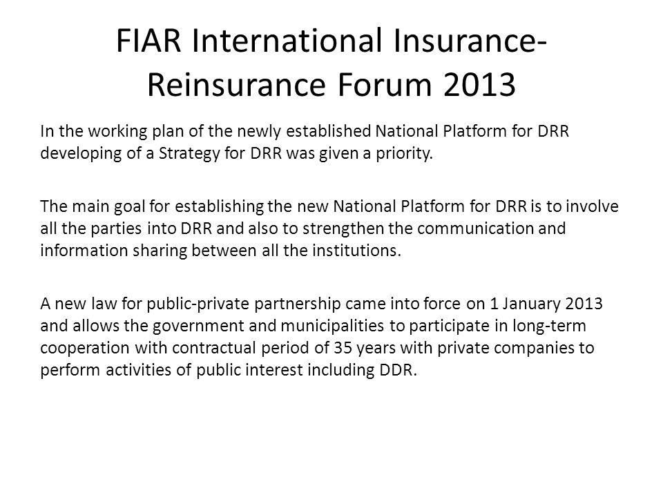 FIAR International Insurance- Reinsurance Forum 2013 In the working plan of the newly established National Platform for DRR developing of a Strategy for DRR was given a priority.