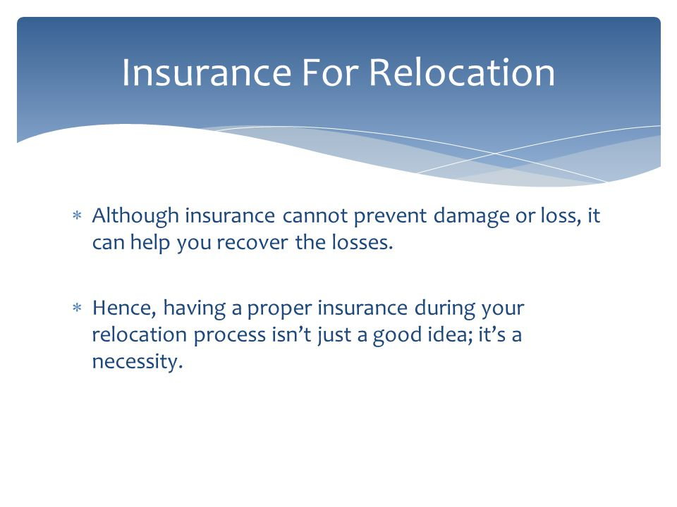 Although insurance cannot prevent damage or loss, it can help you recover the losses.