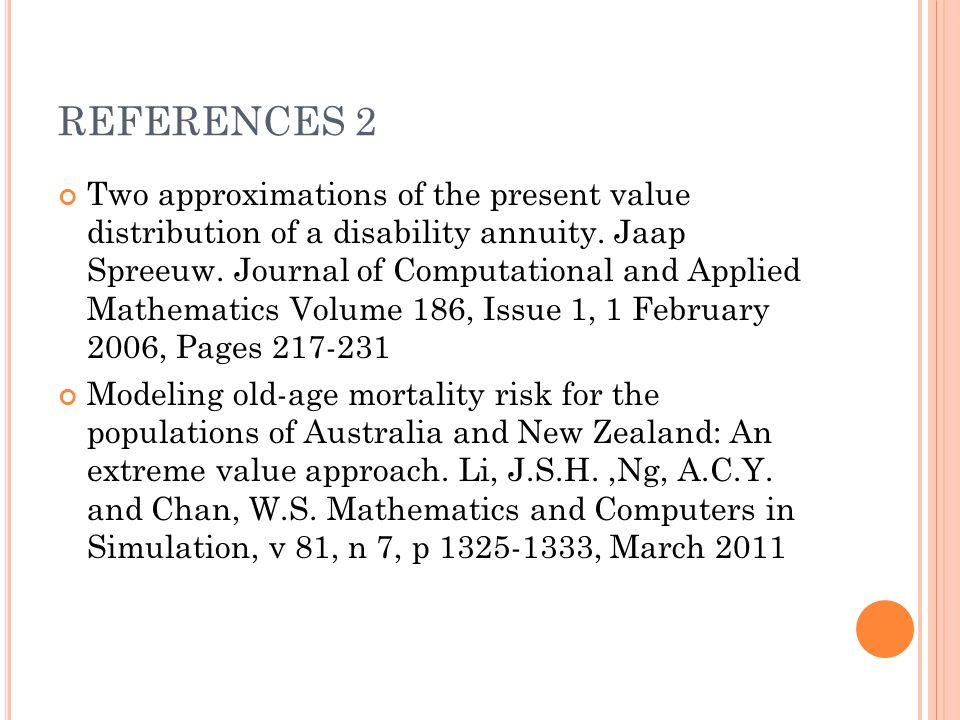 REFERENCES 2 Two approximations of the present value distribution of a disability annuity.
