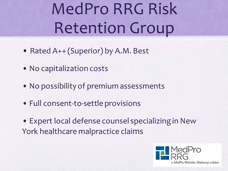 MedPro RRG Risk Retention Group Rated A++ (Superior) by A.M.