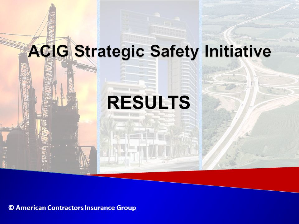 © American Contractors Insurance Group RESULTS