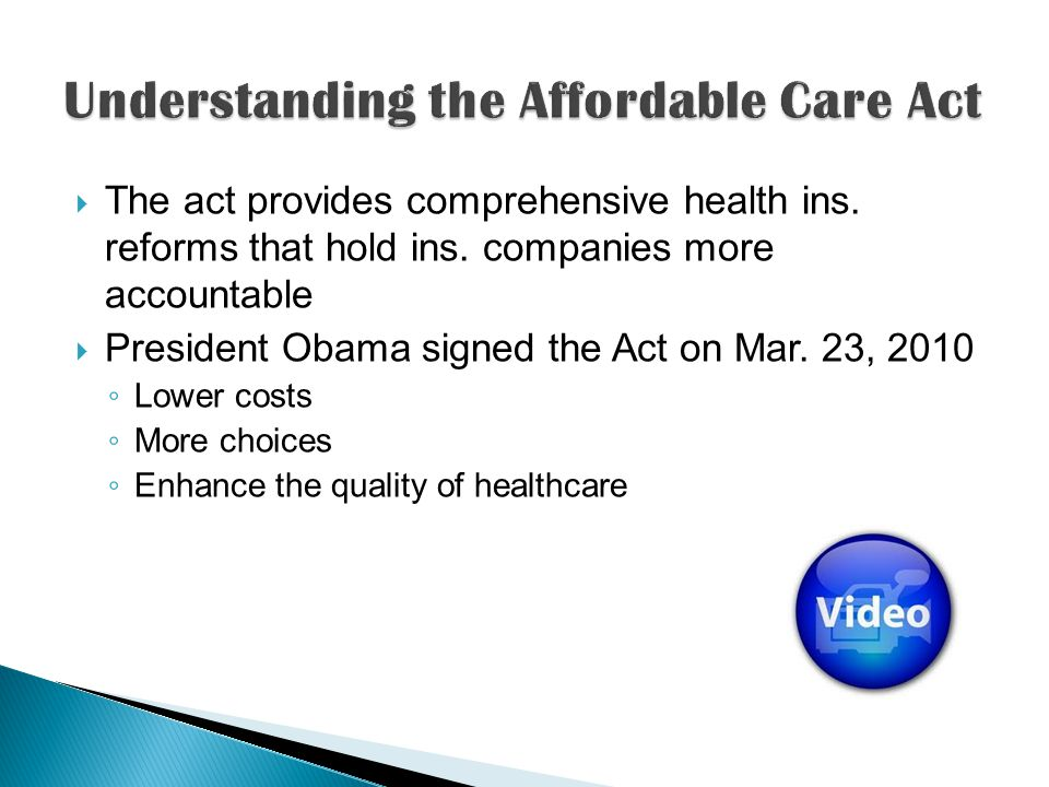 The act provides comprehensive health ins. reforms that hold ins.
