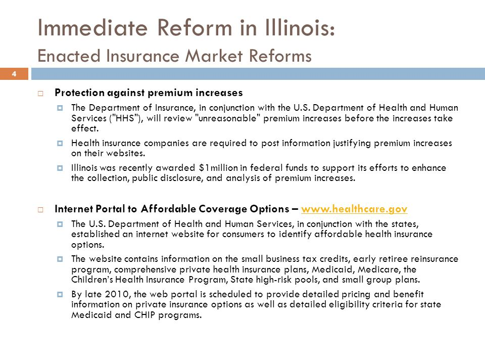 Changes Effective January 2014 15 Fair health insurance premiums Currently, Illinois law allows health insurers unrestricted range when charging an individual more due to health status, gender or policy duration.