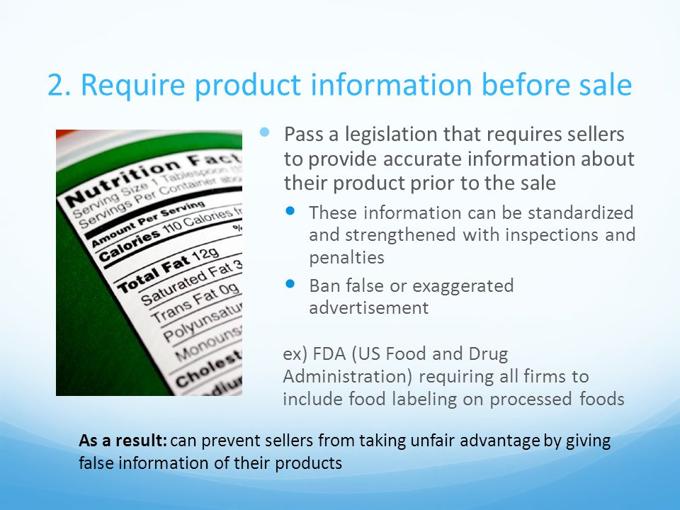 2. Require product information before sale Pass a legislation that requires sellers to provide accurate information about their product prior to the s