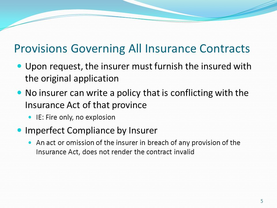 Provisions Governing All Insurance Contracts Upon request, the insurer must furnish the insured with the original application No insurer can write a p