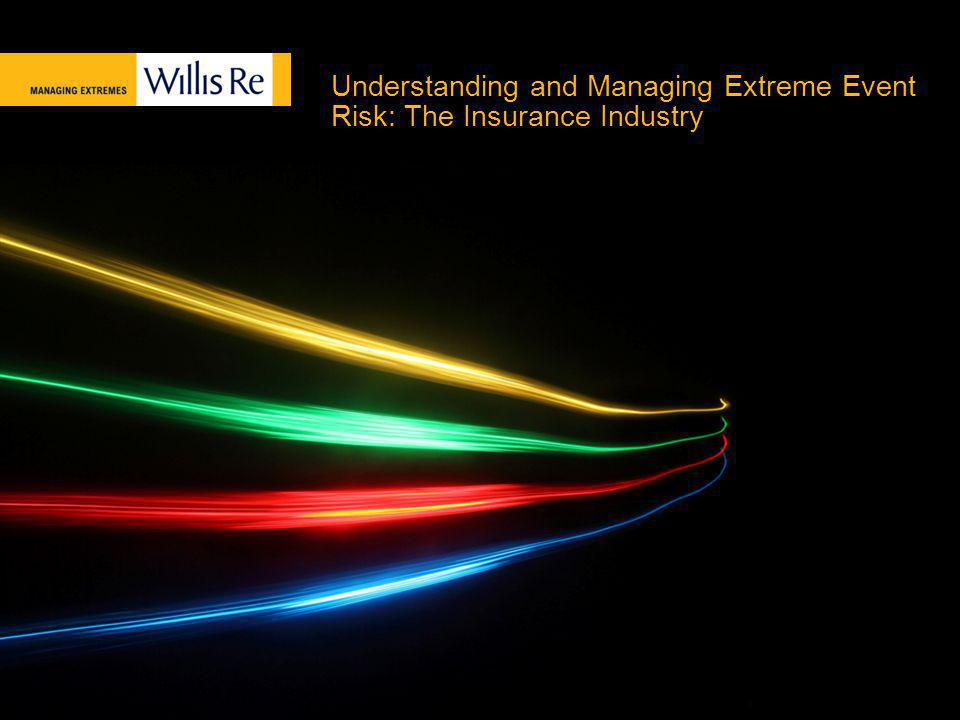Understanding and Managing Extreme Event Risk: The Insurance Industry