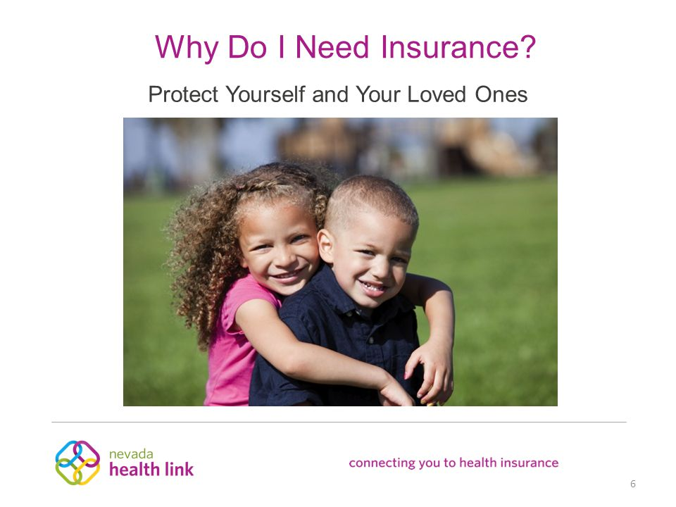 Why Do I Need Insurance Protect Yourself and Your Loved Ones 6