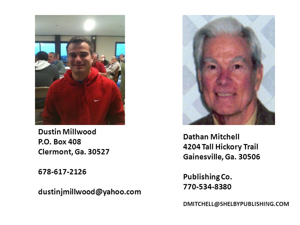 Dathan Mitchell 4204 Tall Hickory Trail Gainesville, Ga. 30506 Publishing Co. 770-534-8380 DMITCHELL@SHELBYPUBLISHING.COM Dustin Millwood P.O. Box 408