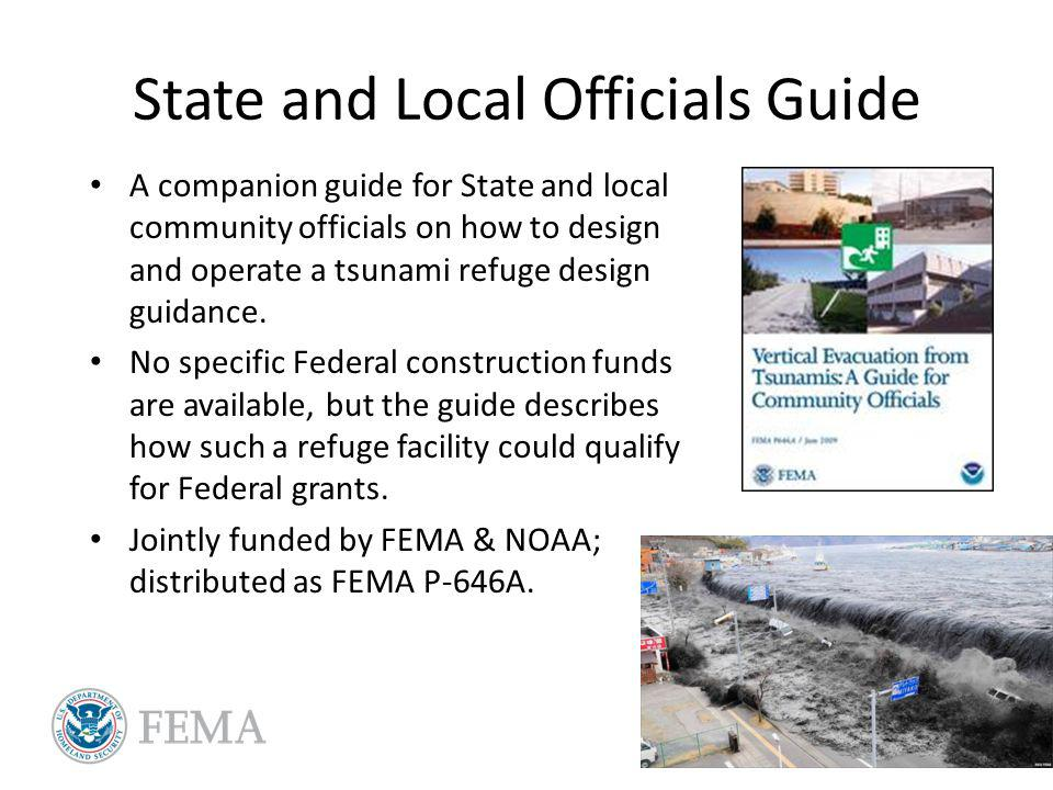 State and Local Officials Guide A companion guide for State and local community officials on how to design and operate a tsunami refuge design guidance.