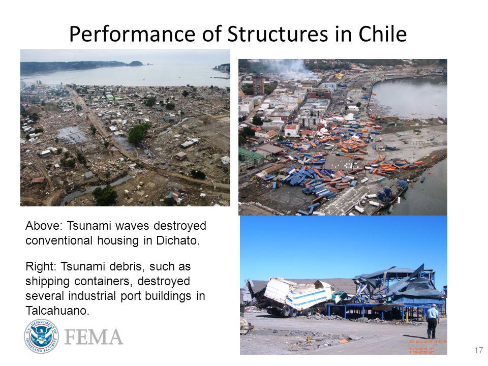 Performance of Structures in Chile 17 Above: Tsunami waves destroyed conventional housing in Dichato.