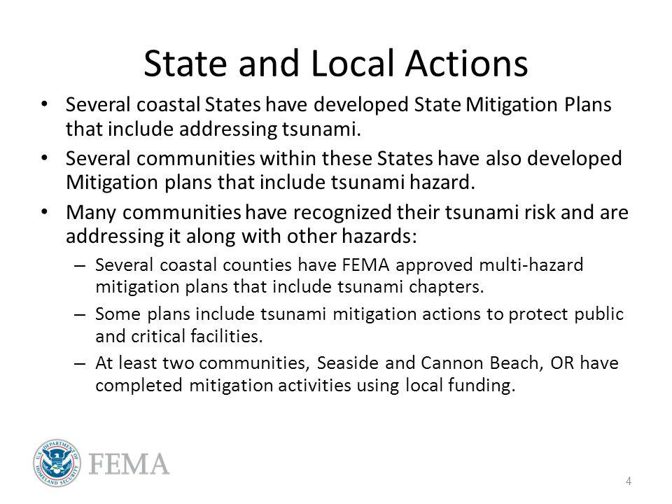 State and Local Actions Several coastal States have developed State Mitigation Plans that include addressing tsunami.