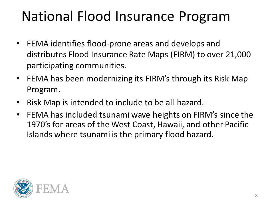 National Flood Insurance Program FEMA identifies flood-prone areas and develops and distributes Flood Insurance Rate Maps (FIRM) to over 21,000 participating communities.