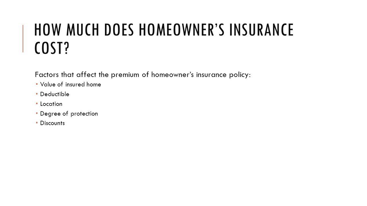 HOW MUCH DOES HOMEOWNERS INSURANCE COST.