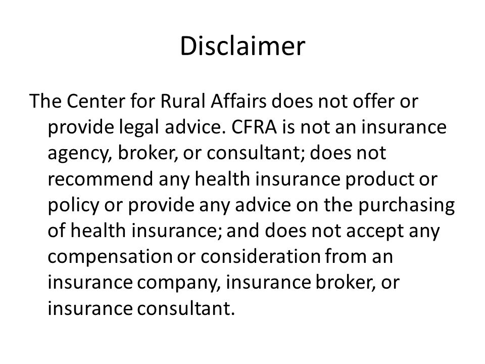 Disclaimer The Center for Rural Affairs does not offer or provide legal advice.