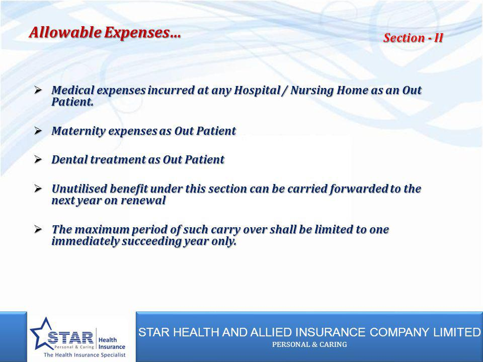 STAR HEALTH AND ALLIED INSURANCE COMPANY LIMITED PERSONAL & CARING STAR HEALTH AND ALLIED INSURANCE COMPANY LIMITED PERSONAL & CARING Medical expenses