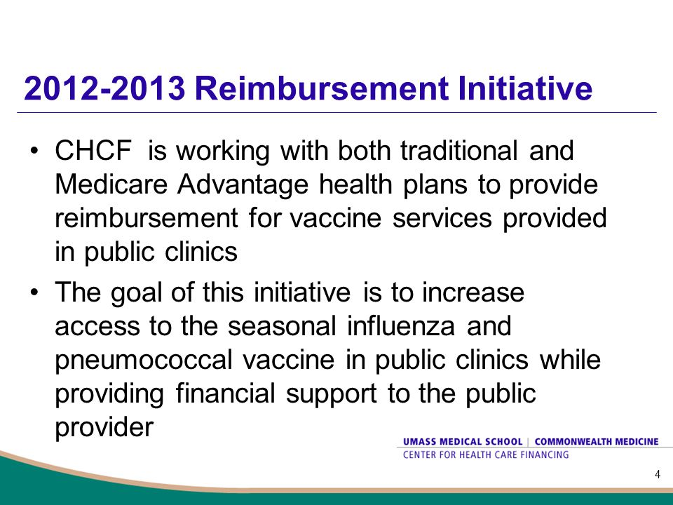 Billing Process For a fee, CHCF will electronically bill the participating health care plans Cities and towns will be able to bill contracted health plans for the: – Administration of the influenza vaccine to individuals ages 6 months and older –Cost of privately purchased influenza vaccine administered to individuals ages19 and older –Administration of the pneumococcal vaccine to Medicare Advantage members CHCF will distribute payments from private health plans to public providers during state fiscal year 2013 5 Public Clinics CHCF Health Plans Submit Insurance Form Sends data after Insurance Form entry Send payment explanationSends payments