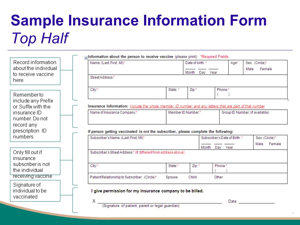 Sample Insurance Information Form Top Half 7 Record information about the individual to receive vaccine here Remember to include any Prefix or Suffix