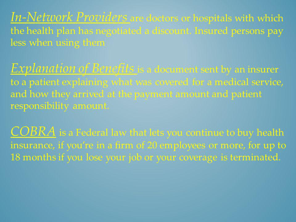 In-Network Providers are doctors or hospitals with which the health plan has negotiated a discount. Insured persons pay less when using them Explanati