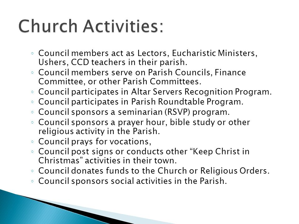 Council members act as Lectors, Eucharistic Ministers, Ushers, CCD teachers in their parish.