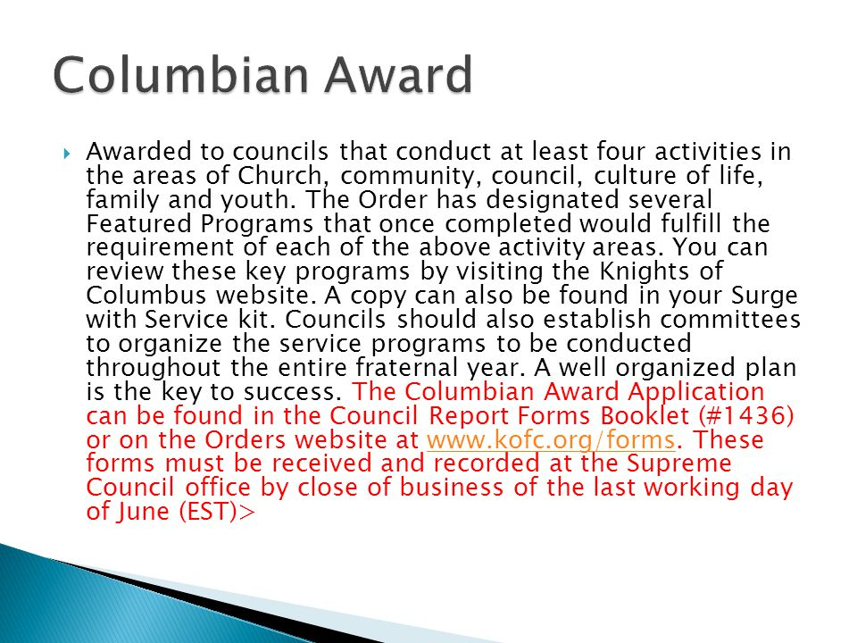 Awarded to councils that conduct at least four activities in the areas of Church, community, council, culture of life, family and youth.