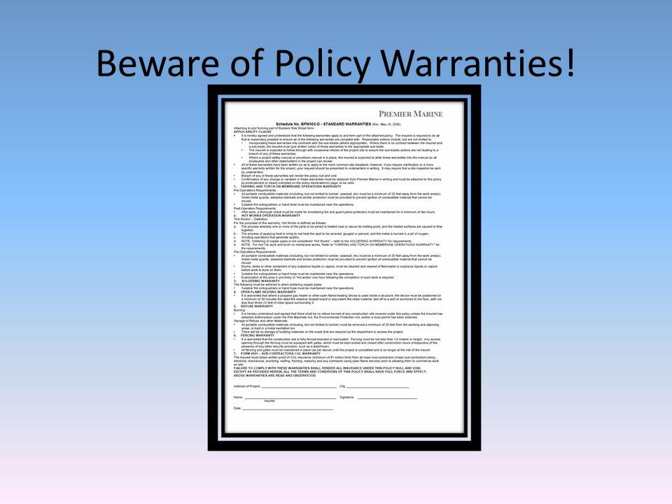 Beware of Policy Warranties!
