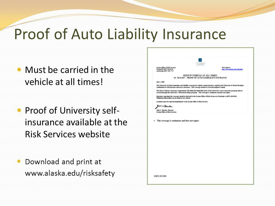Proof of Auto Liability Insurance Must be carried in the vehicle at all times.