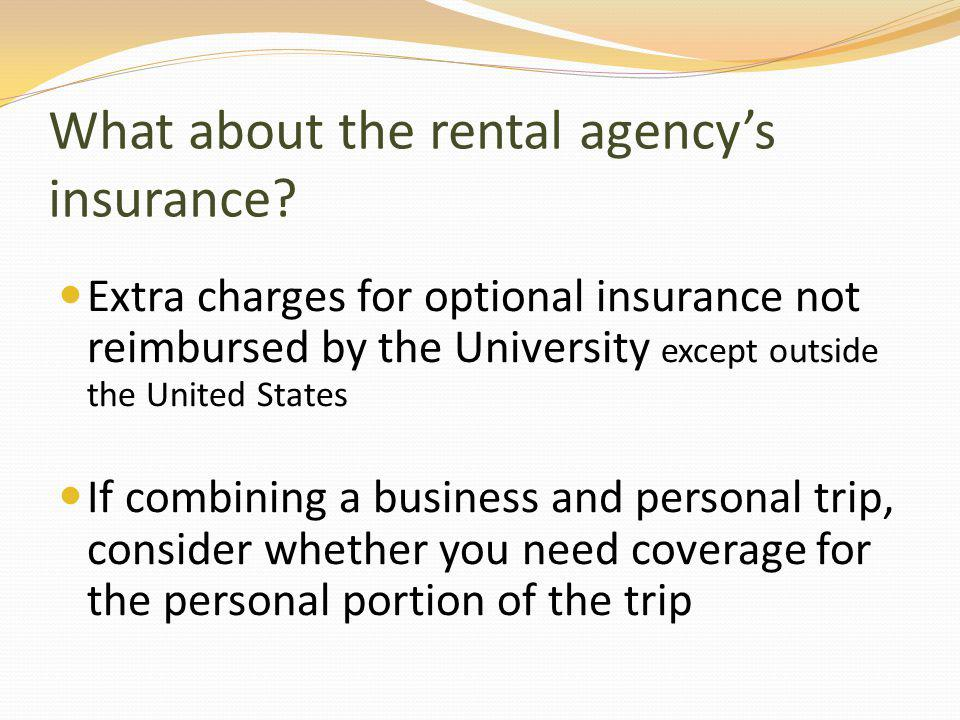 What about the rental agencys insurance.