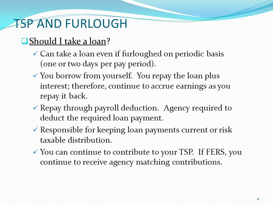 TSP AND FURLOUGH Already have a loan .Remember loan payments continue.