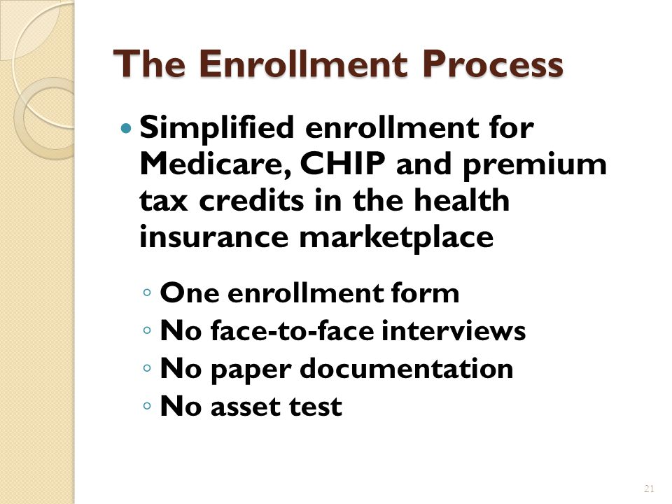 How Will the Enrollment Process Work? 20