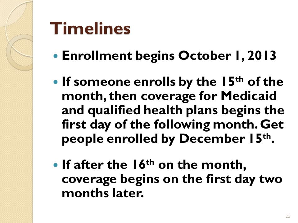 The Enrollment Process Simplified enrollment for Medicare, CHIP and premium tax credits in the health insurance marketplace One enrollment form No fac