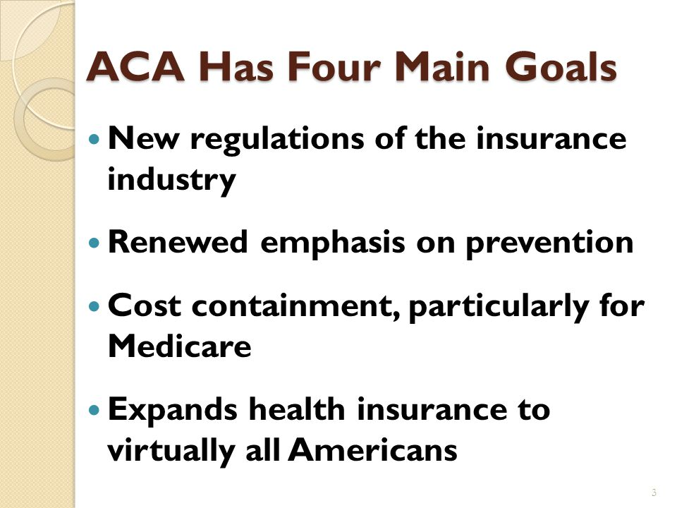 Todays Presentation Review the four major provisions of the Affordable Care Act (ACA) Review the new enrollment process and who will be involved in en