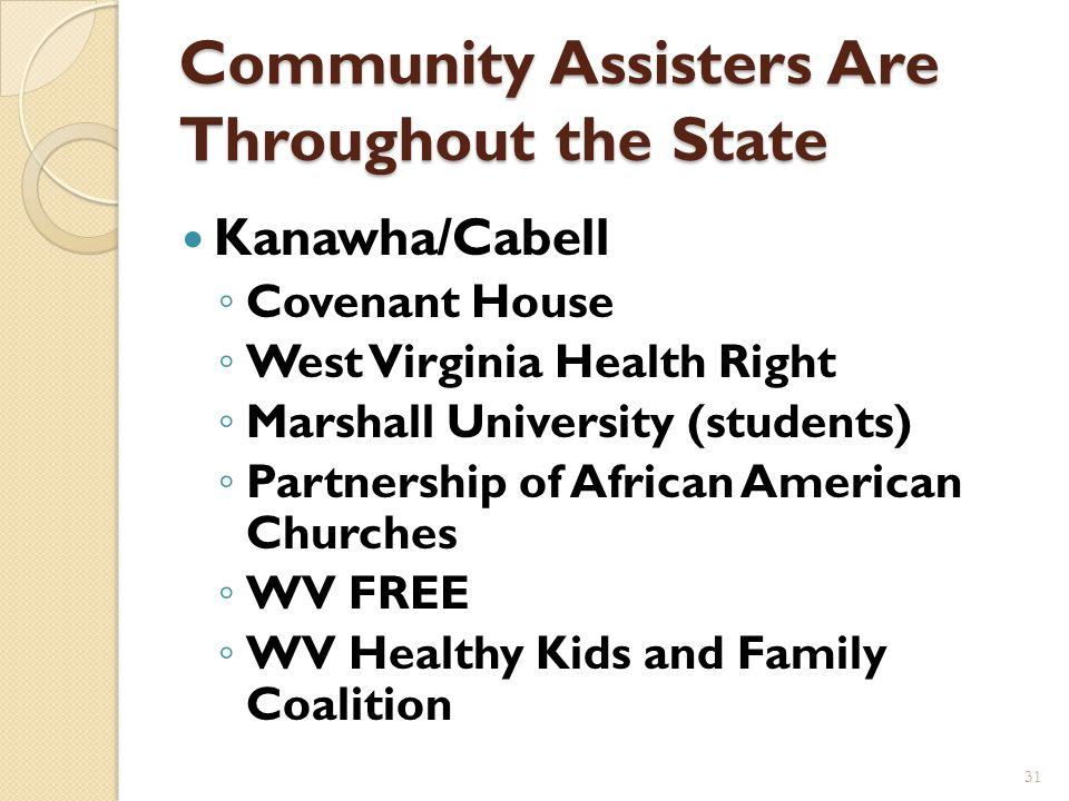 Community Assisters Are Throughout the State Mid-Ohio Valley Boys and Girls Club of Parkersburg Catholic Charities Good Samaritan Clinic Mid-Ohio Vall