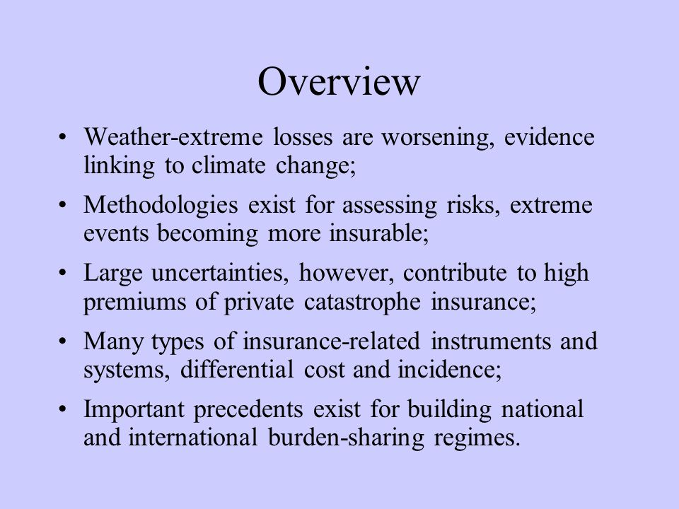 Risk transfer instruments Insurance, re-insurance Catastrophe bonds Weather hedges