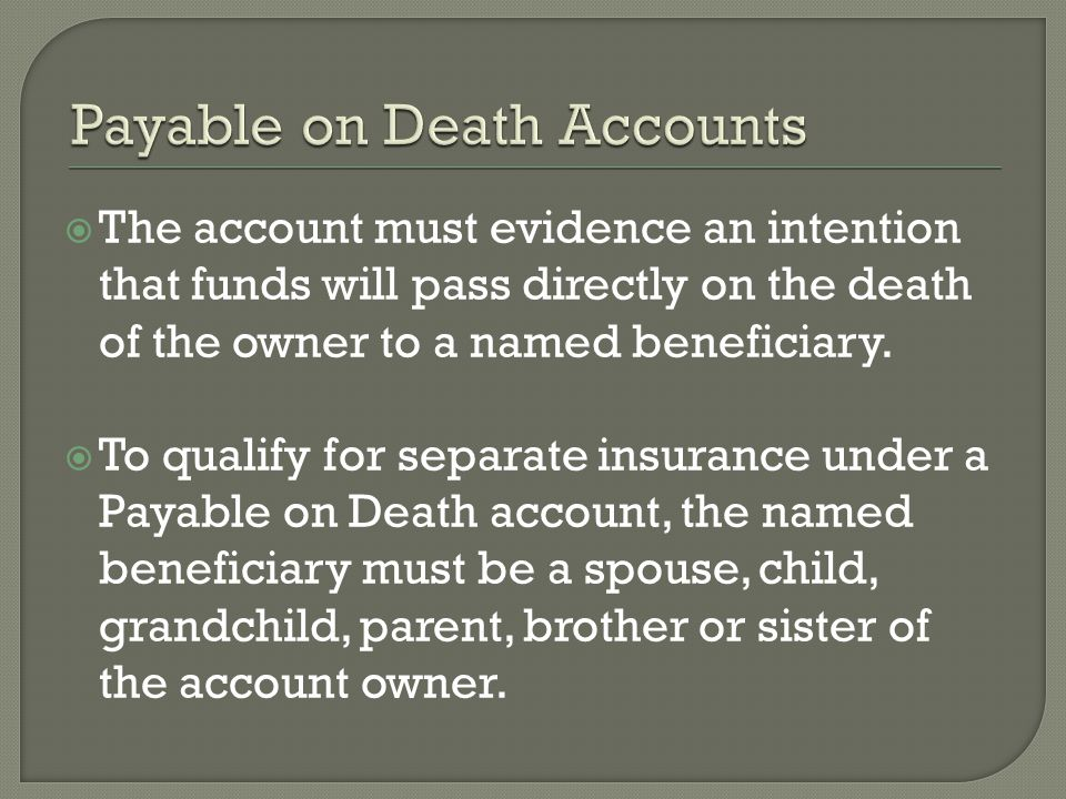The account must evidence an intention that funds will pass directly on the death of the owner to a named beneficiary.