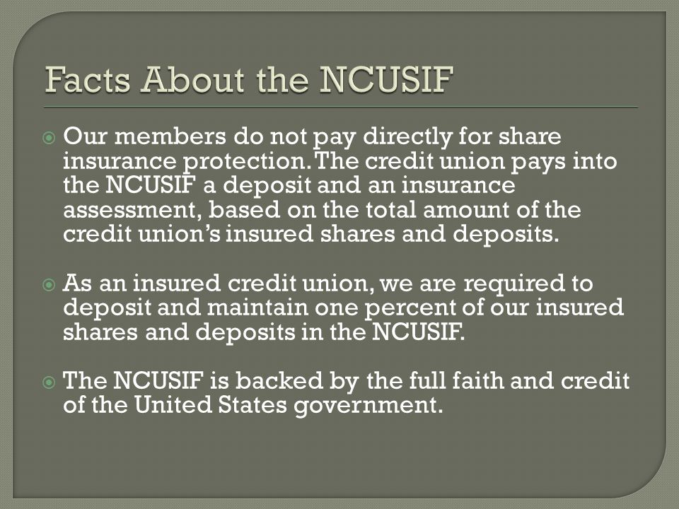 Most share accounts at our credit union are insured up to $100,000.