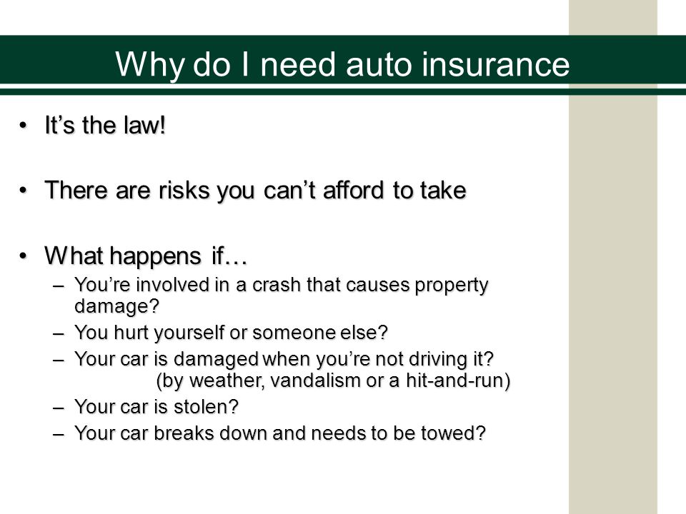 Automobile Insurance: The Basics Are you a risk to the insurance company.