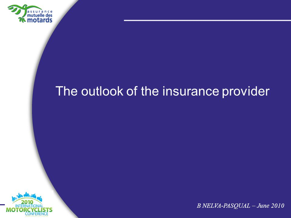 The outlook of the insurance provider B NELVA-PASQUAL – June 2010