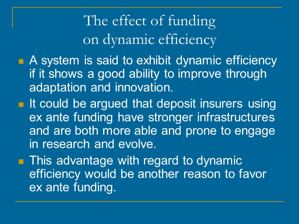 The effect of funding on dynamic efficiency A system is said to exhibit dynamic efficiency if it shows a good ability to improve through adaptation and innovation.