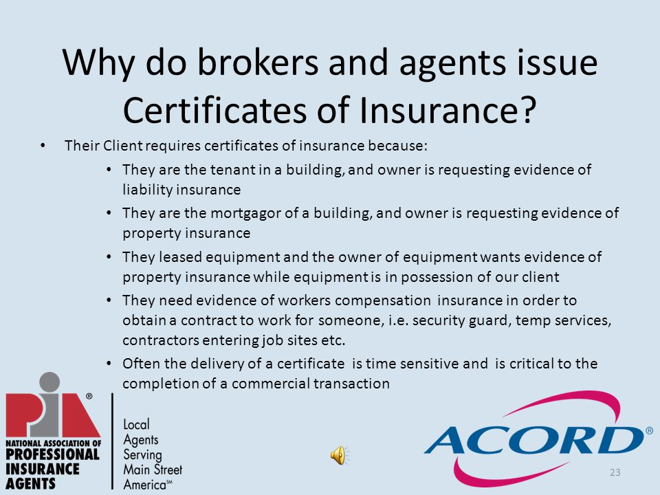 23 Why do brokers and agents issue Certificates of Insurance.