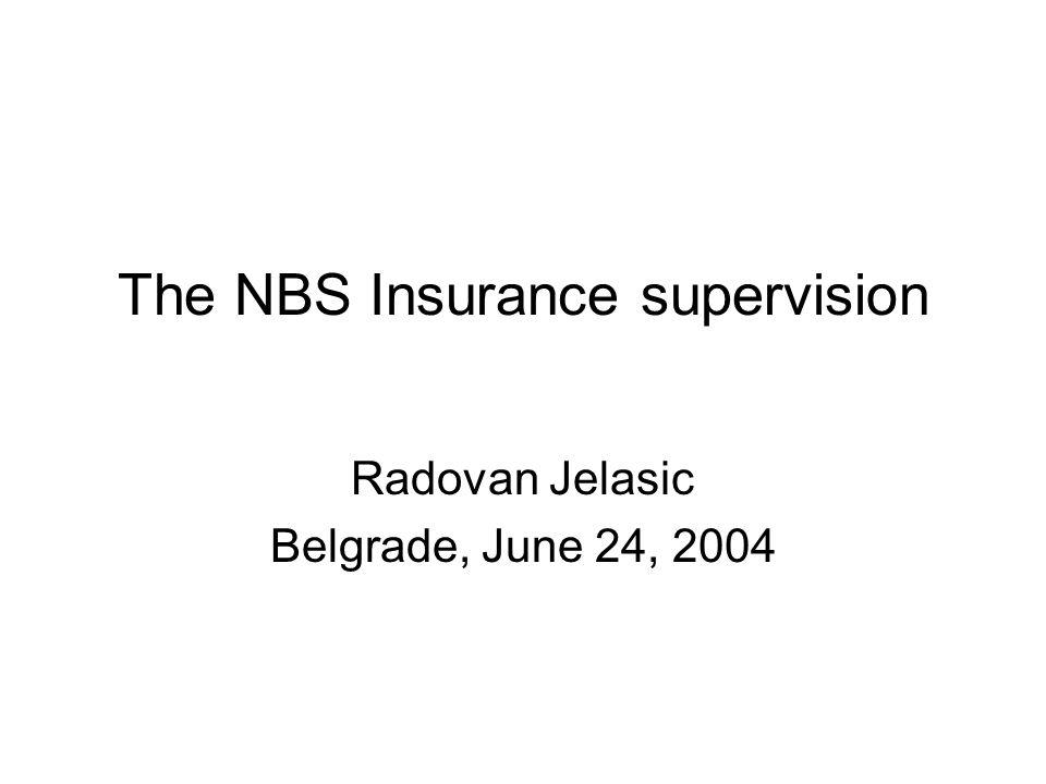 The NBS Insurance supervision Radovan Jelasic Belgrade, June 24, 2004