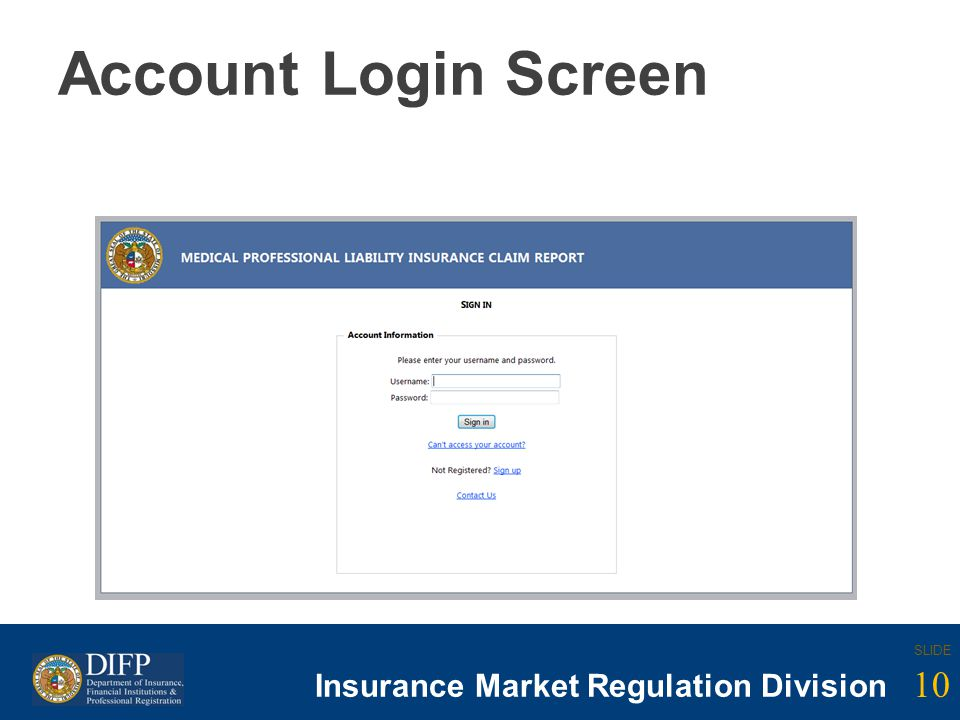 10 SLIDE Insurance Company Regulation Division SLIDE 10 Insurance Market Regulation Division Account Login Screen